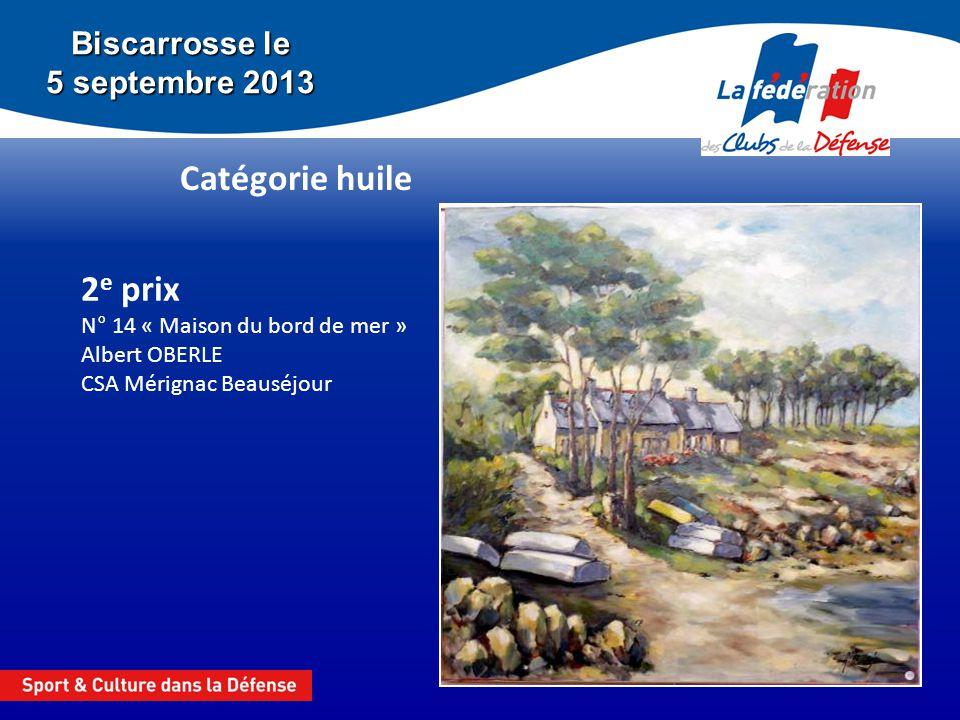 Biscarrosse le 5 septembre 2013 Catégorie huile 2 e prix N° 14 « Maison du bord de mer » Albert OBERLE CSA Mérignac Beauséjour