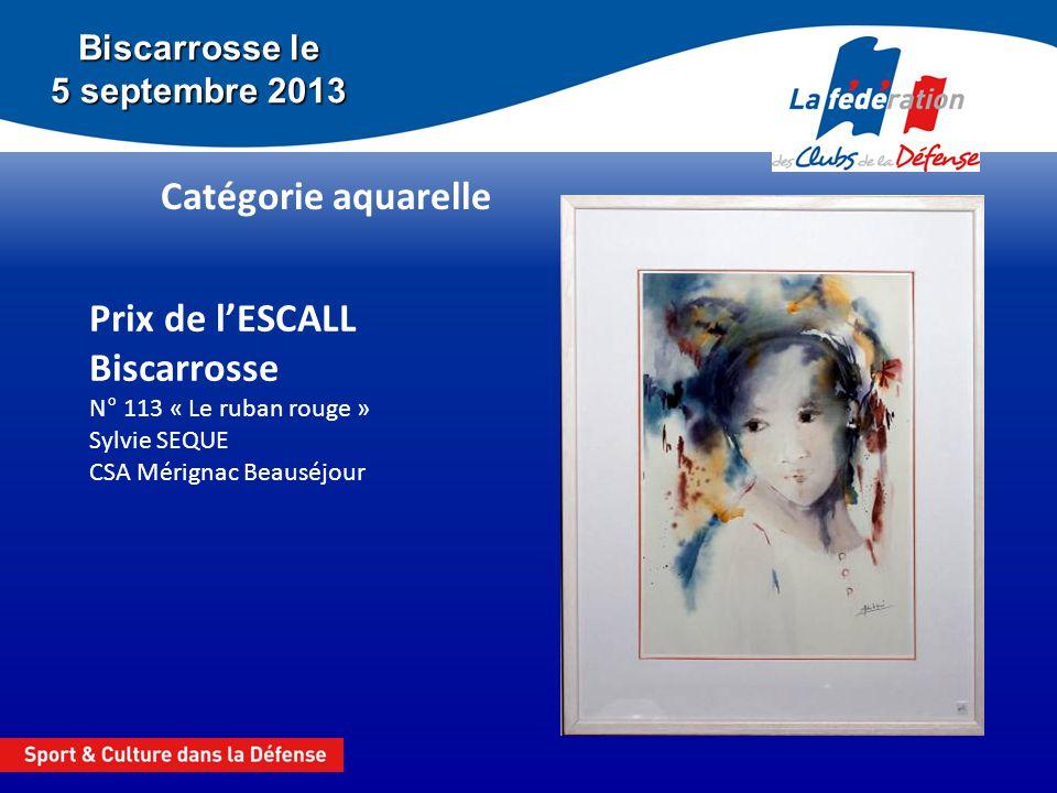 Biscarrosse le 5 septembre 2013 Catégorie aquarelle Prix de lESCALL Biscarrosse N° 113 « Le ruban rouge » Sylvie SEQUE CSA Mérignac Beauséjour