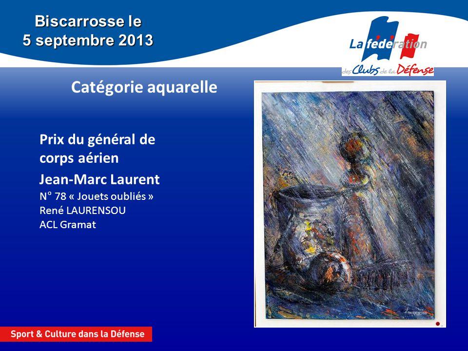 Biscarrosse le 5 septembre 2013 Catégorie aquarelle Prix du général de corps aérien Jean-Marc Laurent N° 78 « Jouets oubliés » René LAURENSOU ACL Gram