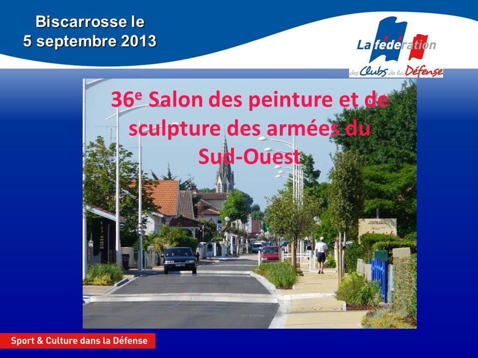 Biscarrosse le 5 septembre 2013 36 e Salon des peinture et de sculpture des armées du Sud-Ouest