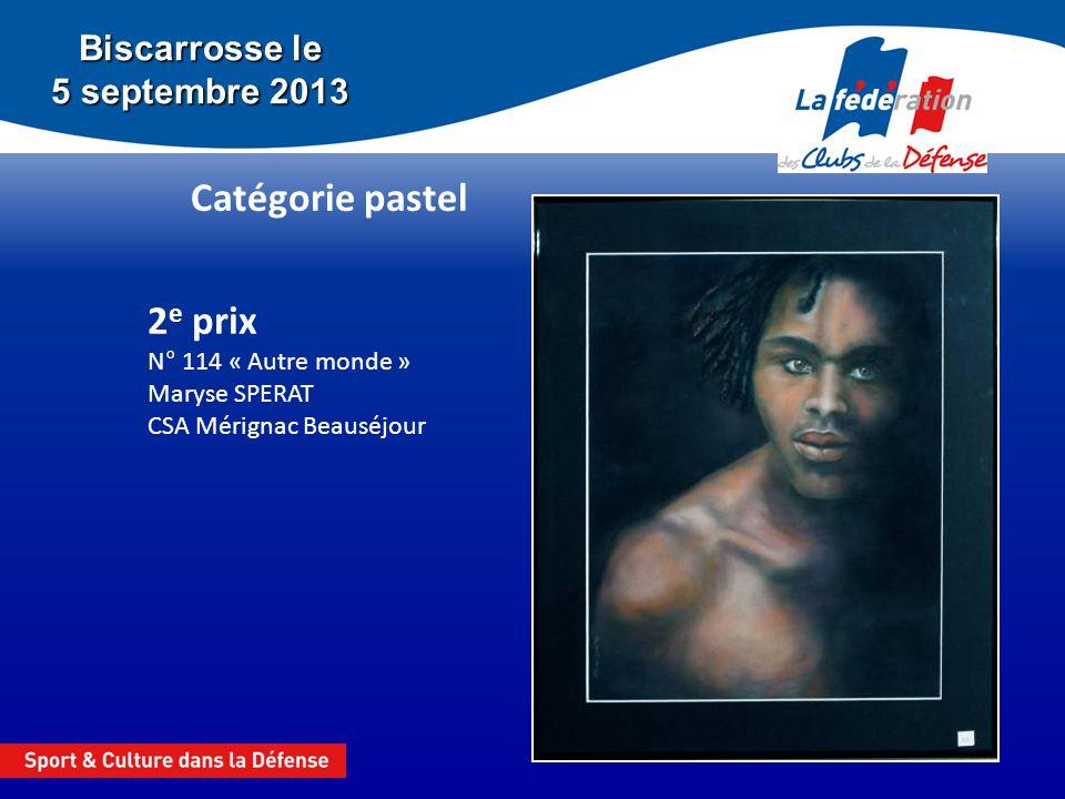 Biscarrosse le 5 septembre 2013 Catégorie pastel 2 e prix N° 114 « Autre monde » Maryse SPERAT CSA Mérignac Beauséjour