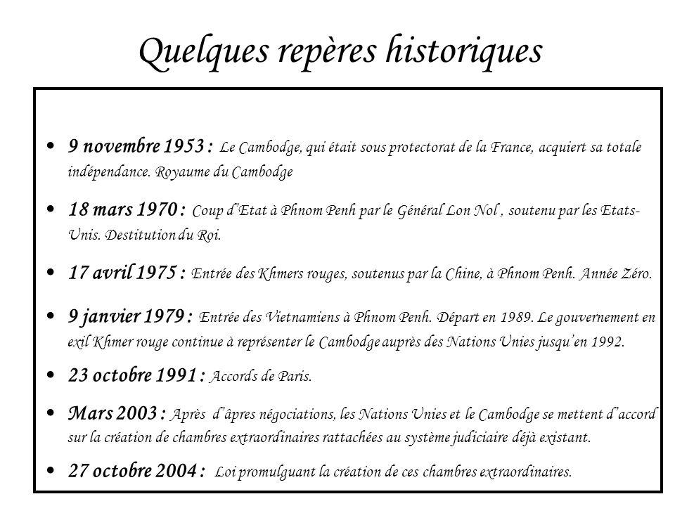 Quelques repères historiques 9 novembre 1953 : Le Cambodge, qui était sous protectorat de la France, acquiert sa totale indépendance. Royaume du Cambo