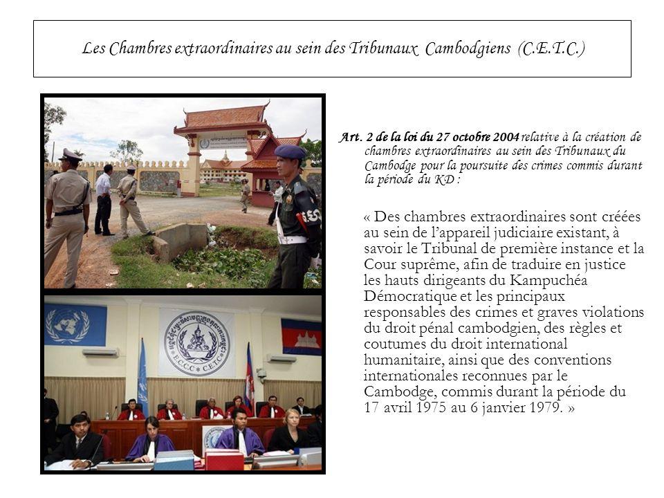 Les Chambres extraordinaires au sein des Tribunaux Cambodgiens (C.E.T.C.) Art. 2 de la loi du 27 octobre 2004 relative à la création de chambres extra