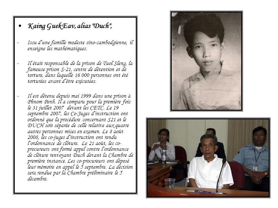 5 personnes poursuivies NUON Chea, frère numéro 2 depuis le 9 octobre 1975, -Il a fait ses études secondaires en Thaïlande et a suivi des études de droit à Bangkok, quil nachèvera pas.