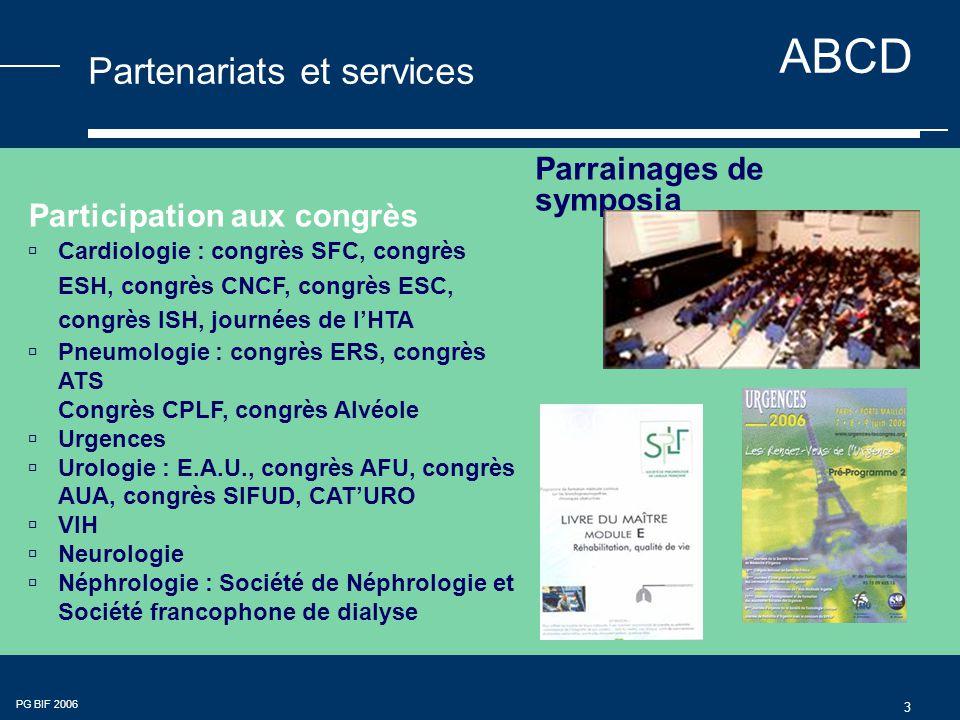 ABCD PG BIF 2006 4 Partenariats et services Bourses : - Société de Pneumologie de Langue Française - Société Française de Néphrologie - C.N.M.R.