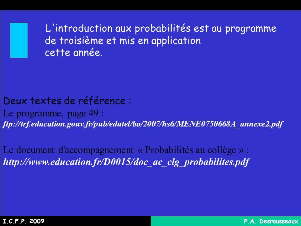 L introduction aux probabilités est au programme de troisième et mis en application cette année.