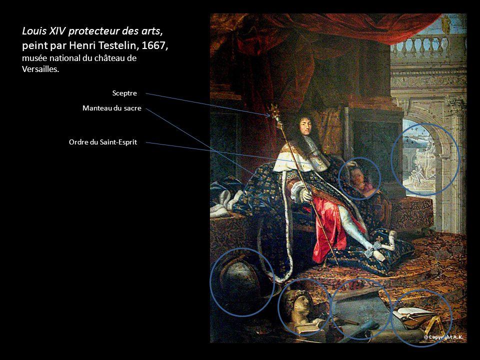 Louis XIV protecteur des arts, peint par Henri Testelin, 1667, musée national du château de Versailles. Manteau du sacre Sceptre Ordre du Saint-Esprit