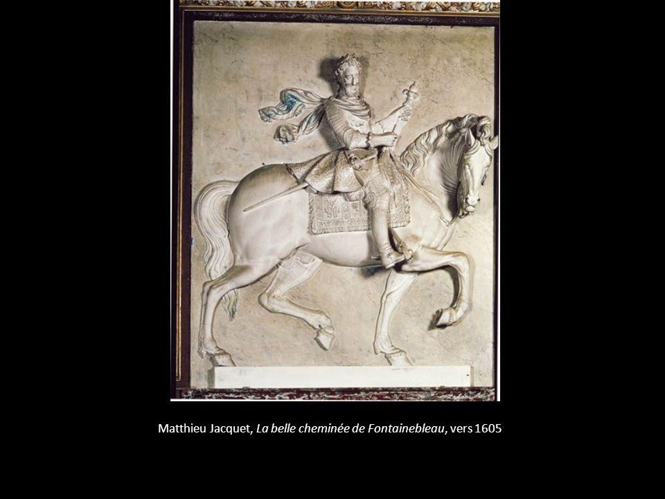 Matthieu Jacquet, La belle cheminée de Fontainebleau, vers 1605