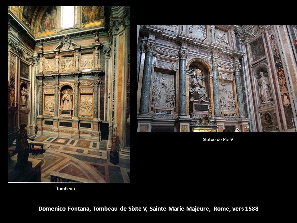 Domenico Fontana, Tombeau de Sixte V, Sainte-Marie-Majeure, Rome, vers 1588 Tombeau Statue de Pie V