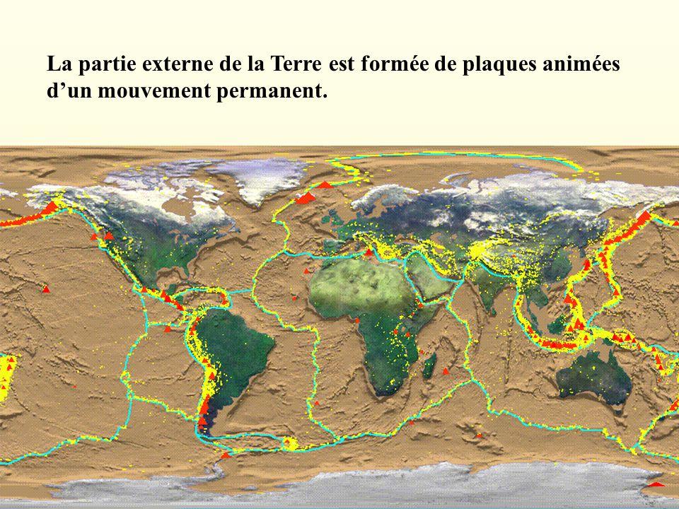 La partie externe de la Terre est formée de plaques animées dun mouvement permanent.