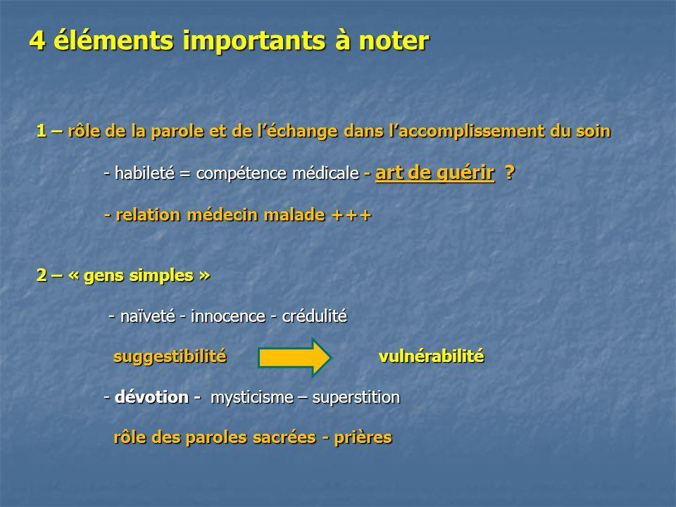 4 éléments importants à noter 1 – rôle de la parole et de léchange dans laccomplissement du soin - habileté = compétence médicale - art de guérir .