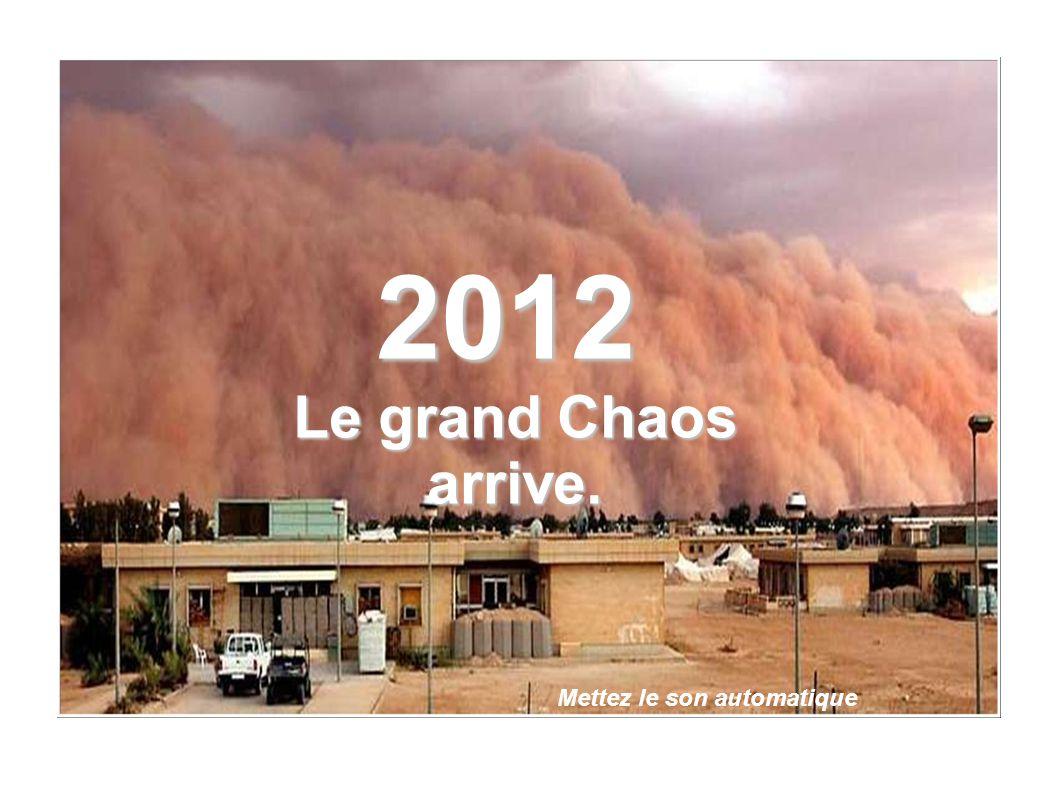 2012 Le grand Chaos arrive. Mettez le son automatique
