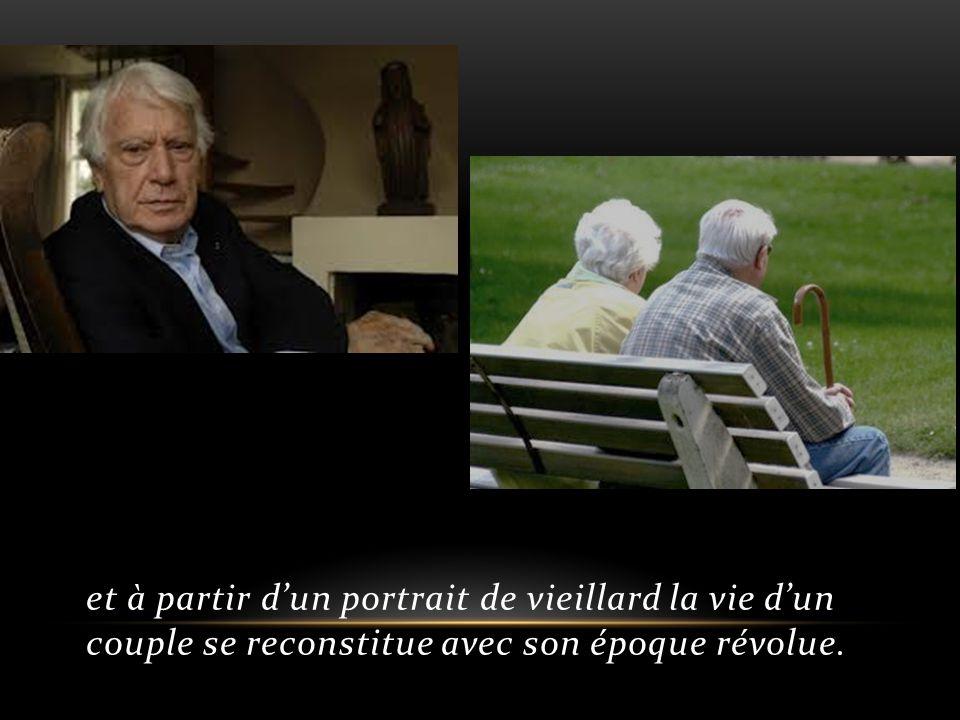 et à partir dun portrait de vieillard la vie dun couple se reconstitue avec son époque révolue.