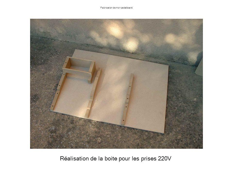 Fabrication de mon pedalboard Réalisation de la boite pour les prises 220V