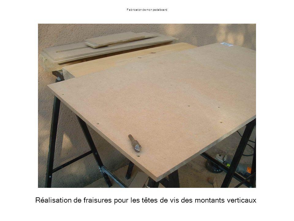 Fabrication de mon pedalboard Réalisation de fraisures pour les têtes de vis des montants verticaux