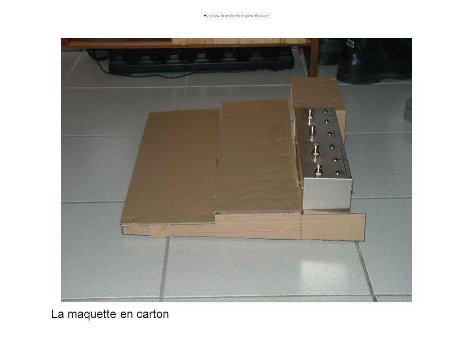 Fabrication de mon pedalboard La maquette en carton