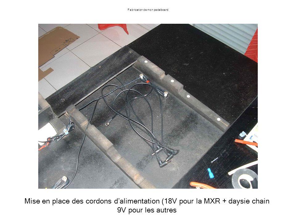 Mise en place des cordons dalimentation (18V pour la MXR + daysie chain 9V pour les autres