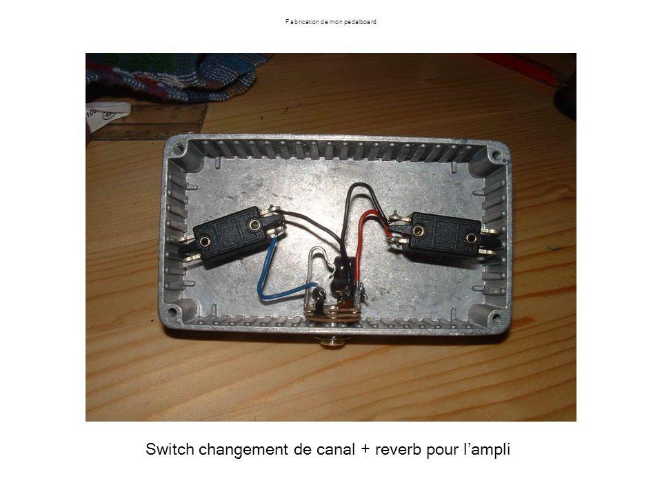 Fabrication de mon pedalboard Switch changement de canal + reverb pour lampli