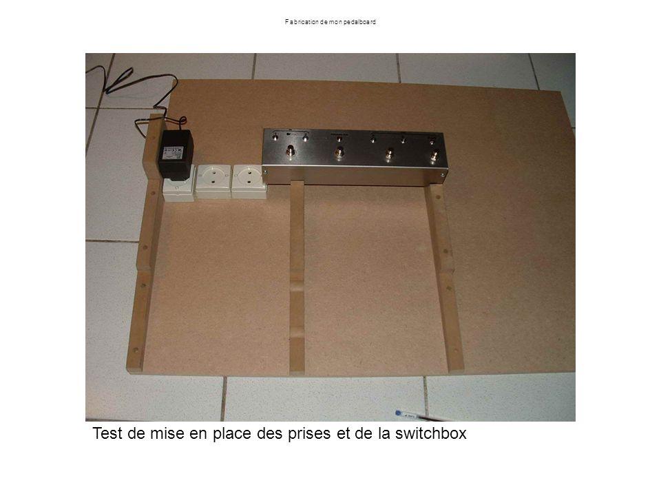 Fabrication de mon pedalboard Test de mise en place des prises et de la switchbox
