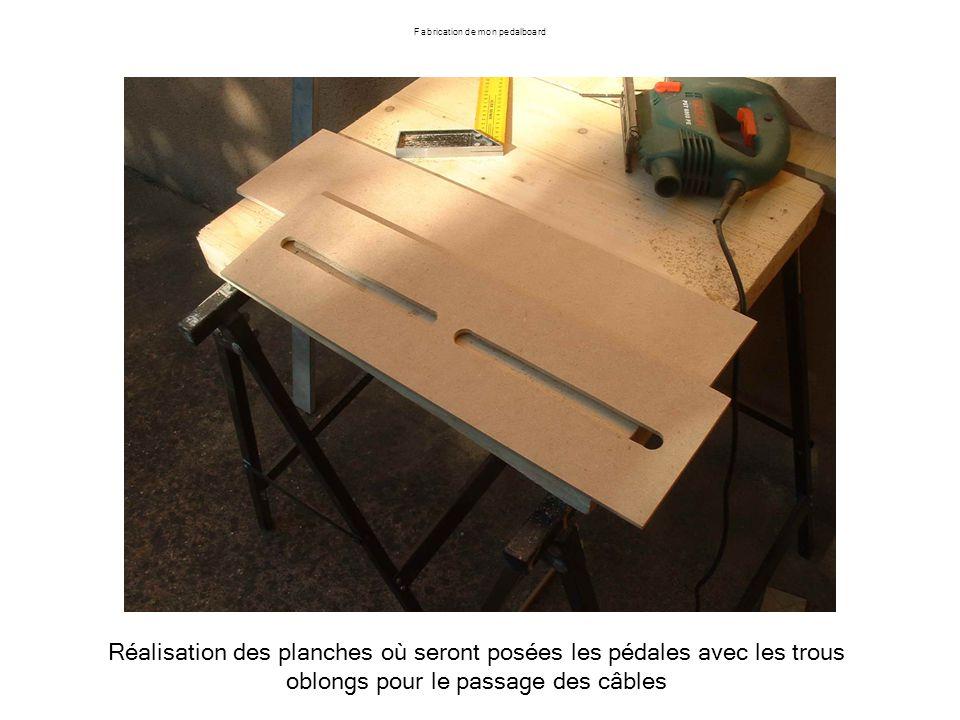 Réalisation des planches où seront posées les pédales avec les trous oblongs pour le passage des câbles