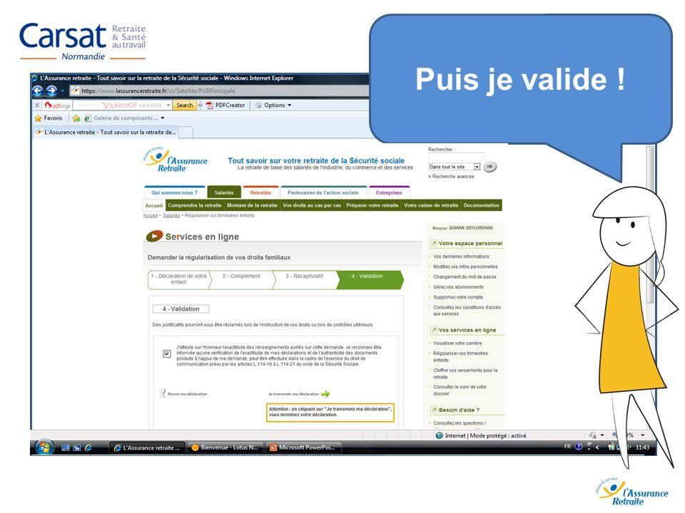 www.carsat-normandie.fr Puis je valide !