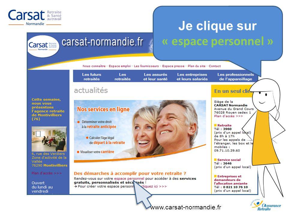 www.carsat-normandie.fr Je clique sur « espace personnel »