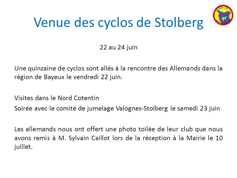 Venue des cyclos de Stolberg 22 au 24 juin Une quinzaine de cyclos sont allés à la rencontre des Allemands dans la région de Bayeux le vendredi 22 jui