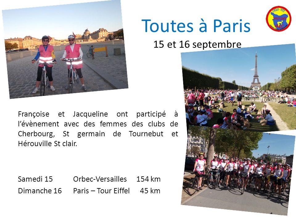 Toutes à Paris 15 et 16 septembre Françoise et Jacqueline ont participé à lévènement avec des femmes des clubs de Cherbourg, St germain de Tournebut e