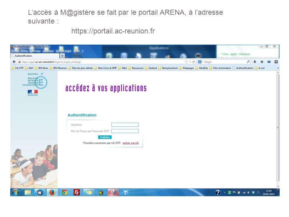 Laccès à M@gistère se fait par le portail ARENA, à ladresse suivante : https://portail.ac-reunion.fr
