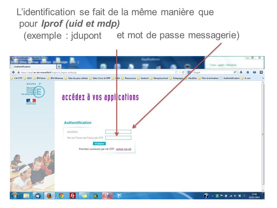 Lidentification se fait de la même manière que pour Iprof (uid et mdp) (exemple : jdupont et mot de passe messagerie)