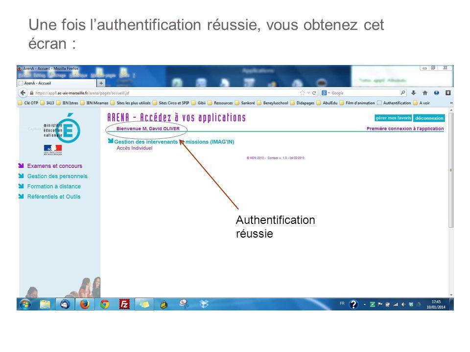 Une fois lauthentification réussie, vous obtenez cet écran : Authentification réussie