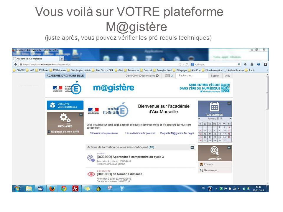 Vous voilà sur VOTRE plateforme M@gistère (juste après, vous pouvez vérifier les pré-requis techniques)