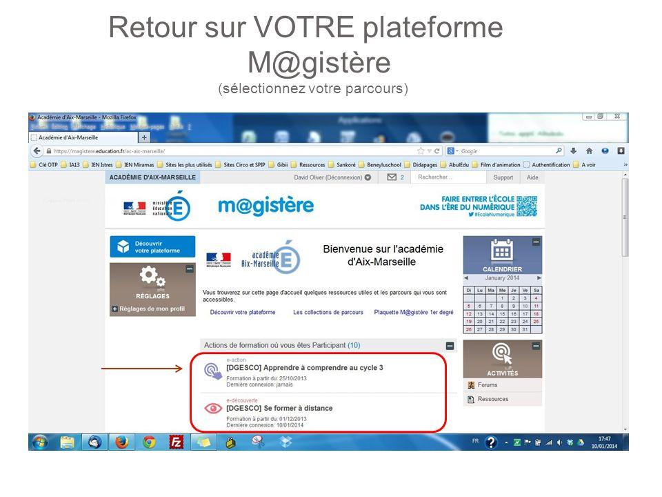 Retour sur VOTRE plateforme M@gistère (sélectionnez votre parcours)