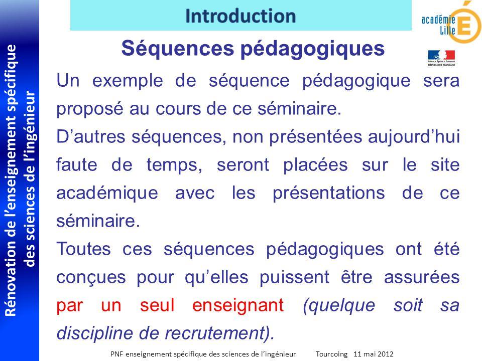 Rénovation de lenseignement spécifique des sciences de lingénieur PNF enseignement spécifique des sciences de lingénieur Tourcoing 11 mai 2012 Séquenc