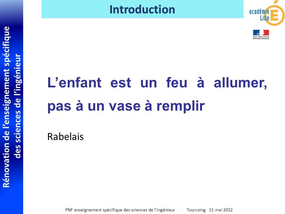 Rénovation de lenseignement spécifique des sciences de lingénieur PNF enseignement spécifique des sciences de lingénieur Tourcoing 11 mai 2012 Lenfant