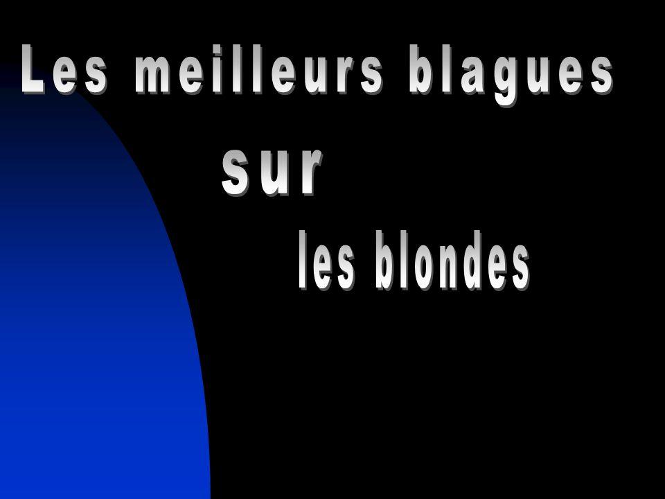 Une blonde lève les yeux au ciel et dit à son mec : - Regarde .