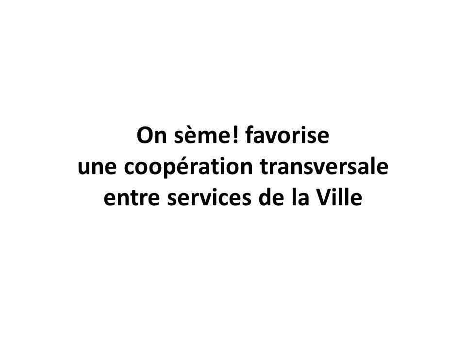 On sème! favorise une coopération transversale entre services de la Ville