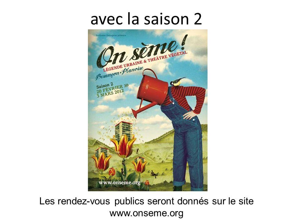 avec la saison 2 Les rendez-vous publics seront donnés sur le site www.onseme.org