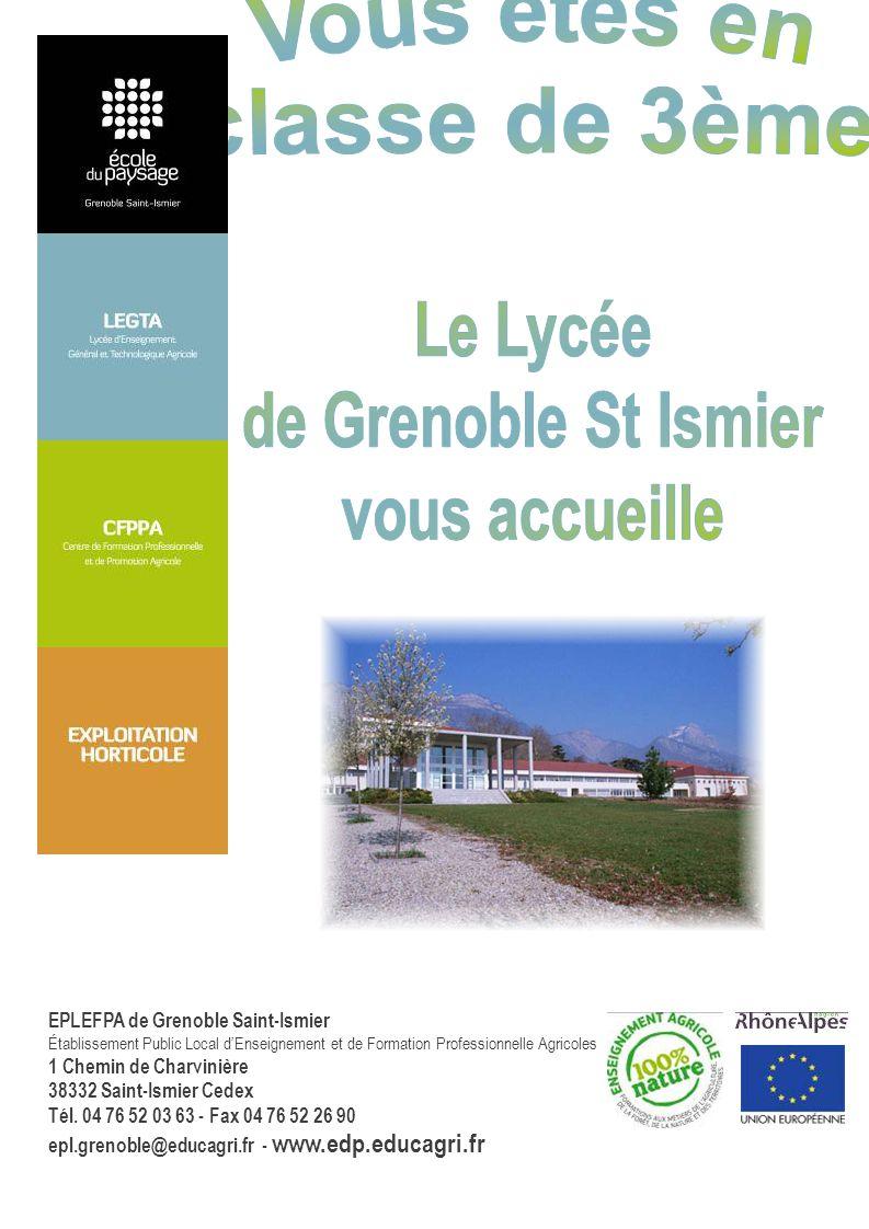 EPLEFPA de Grenoble Saint-Ismier Établissement Public Local dEnseignement et de Formation Professionnelle Agricoles 1 Chemin de Charvinière 38332 Sain