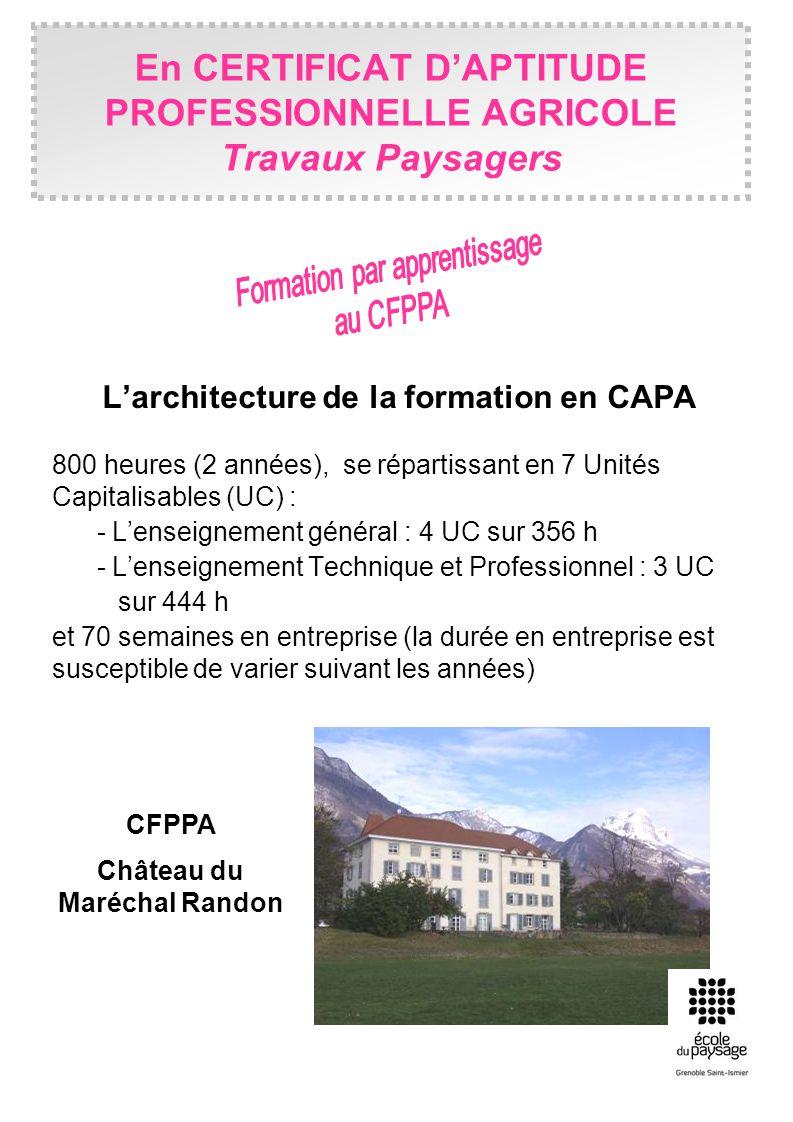 En CERTIFICAT DAPTITUDE PROFESSIONNELLE AGRICOLE Travaux Paysagers Larchitecture de la formation en CAPA 800 heures (2 années), se répartissant en 7 U
