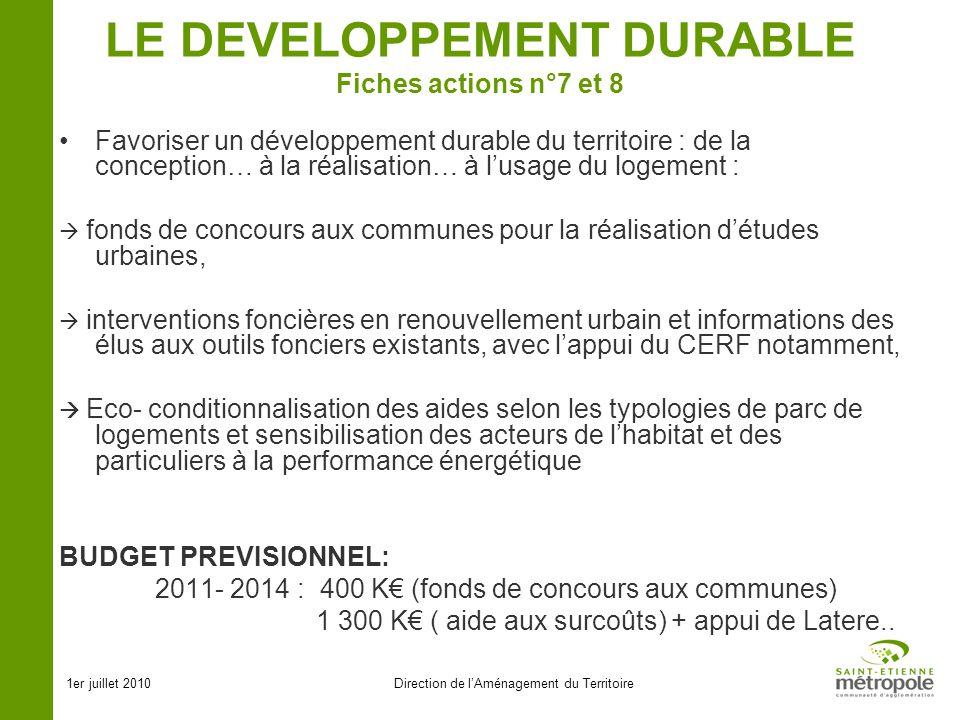 1er juillet 2010Direction de lAménagement du Territoire LE DEVELOPPEMENT DURABLE Fiches actions n°7 et 8 Favoriser un développement durable du territo
