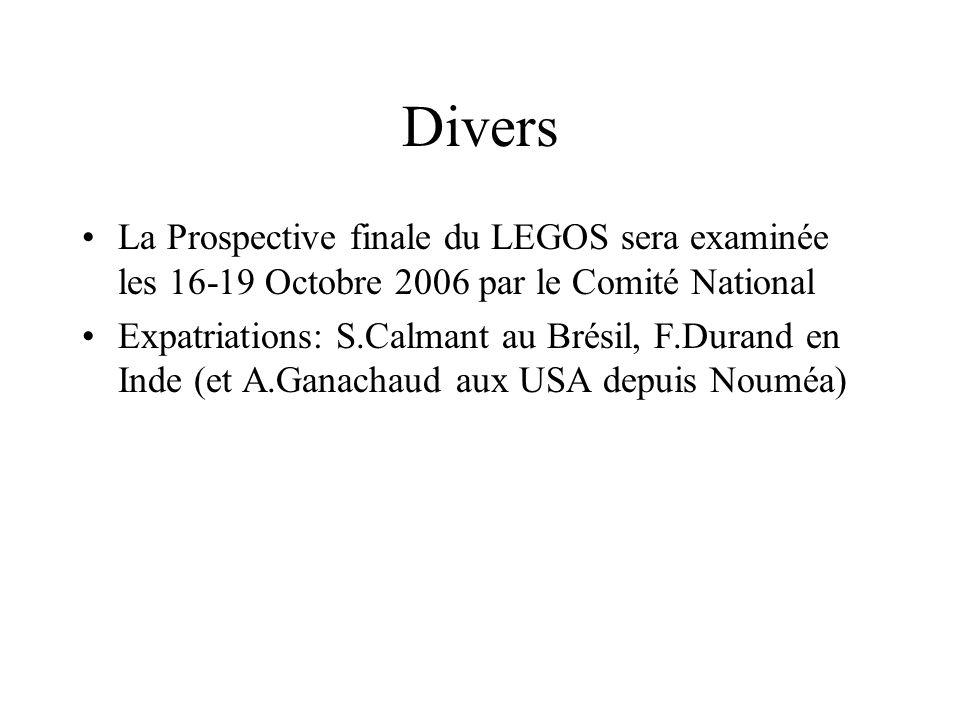Divers La Prospective finale du LEGOS sera examinée les 16-19 Octobre 2006 par le Comité National Expatriations: S.Calmant au Brésil, F.Durand en Inde (et A.Ganachaud aux USA depuis Nouméa)