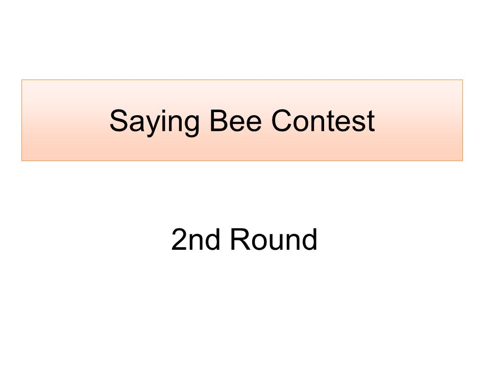 Saying Bee Contest 2nd Round