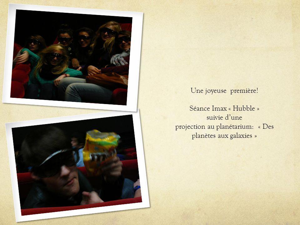 Une joyeuse première! Séance Imax « Hubble » suivie dune projection au planétarium: « Des planètes aux galaxies »