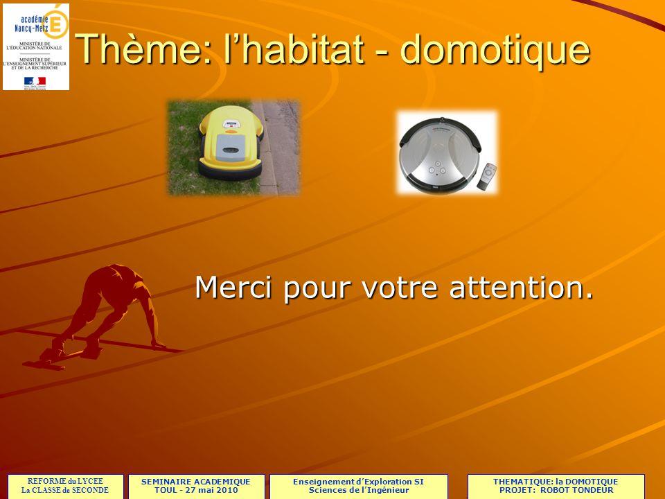 SEMINAIRE ACADEMIQUE TOUL - 27 mai 2010 REFORME du LYCEE La CLASSE de SECONDE Enseignement dExploration SI Sciences de lIngénieur THEMATIQUE: la DOMOT