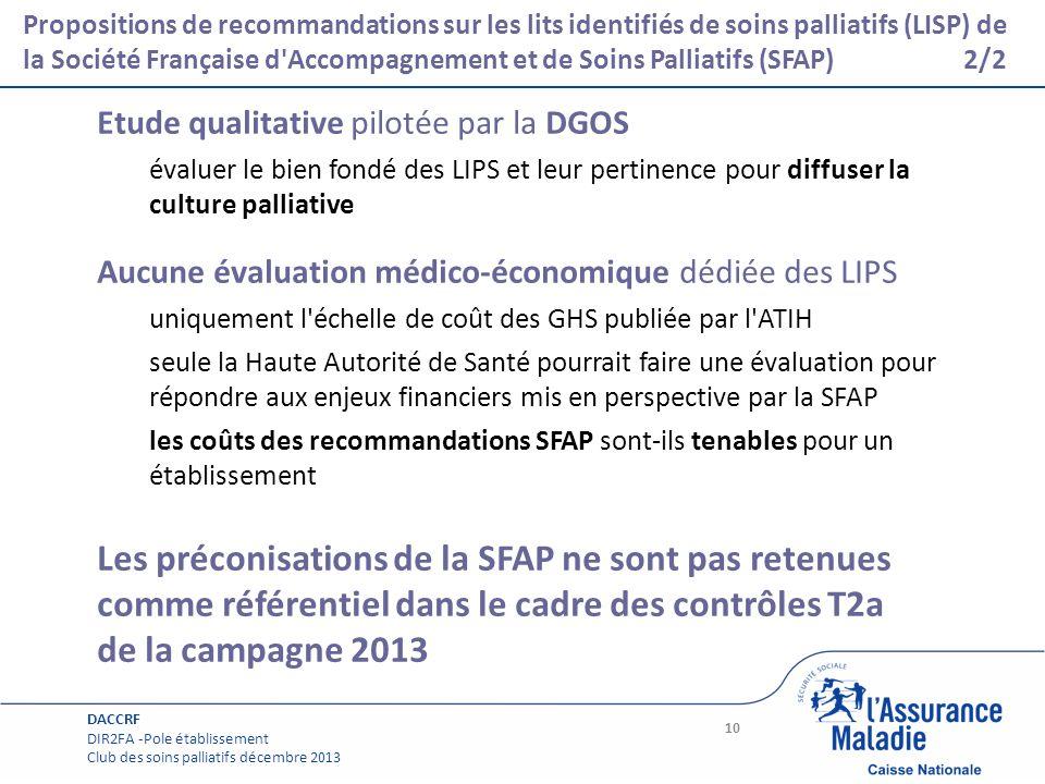 Page courante Etude qualitative pilotée par la DGOS évaluer le bien fondé des LIPS et leur pertinence pour diffuser la culture palliative Aucune évalu