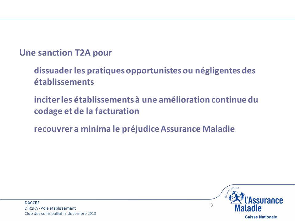 Page courante Une sanction T2A pour dissuader les pratiques opportunistes ou négligentes des établissements inciter les établissements à une améliorat