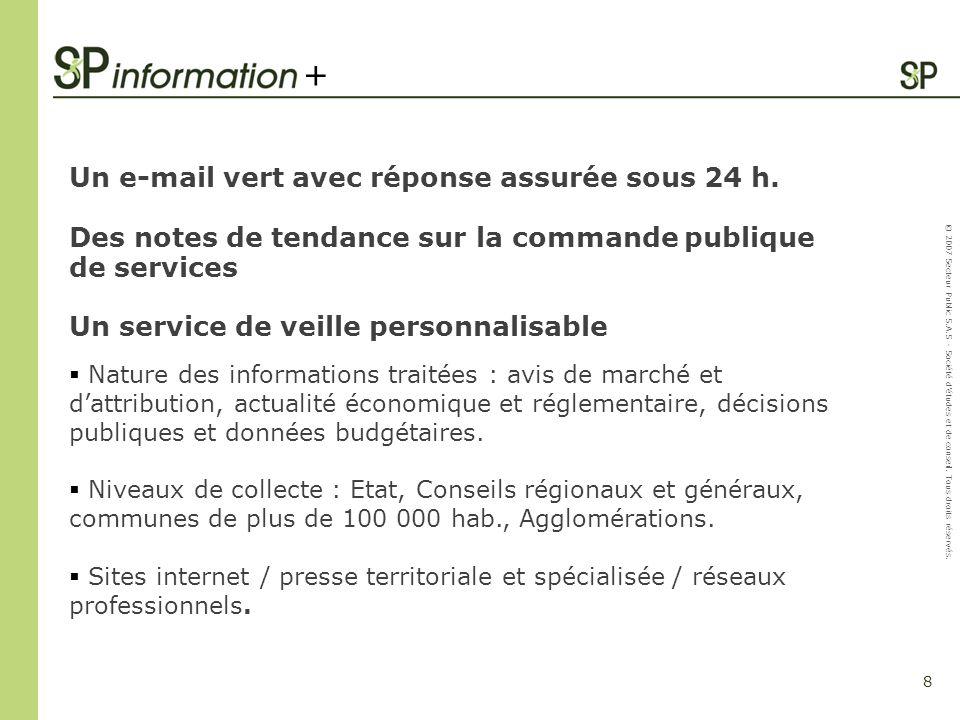 8 © 2007 Secteur Public S.A.S - Société détudes et de conseil. Tous droits réservés. Un e-mail vert avec réponse assurée sous 24 h. Des notes de tenda