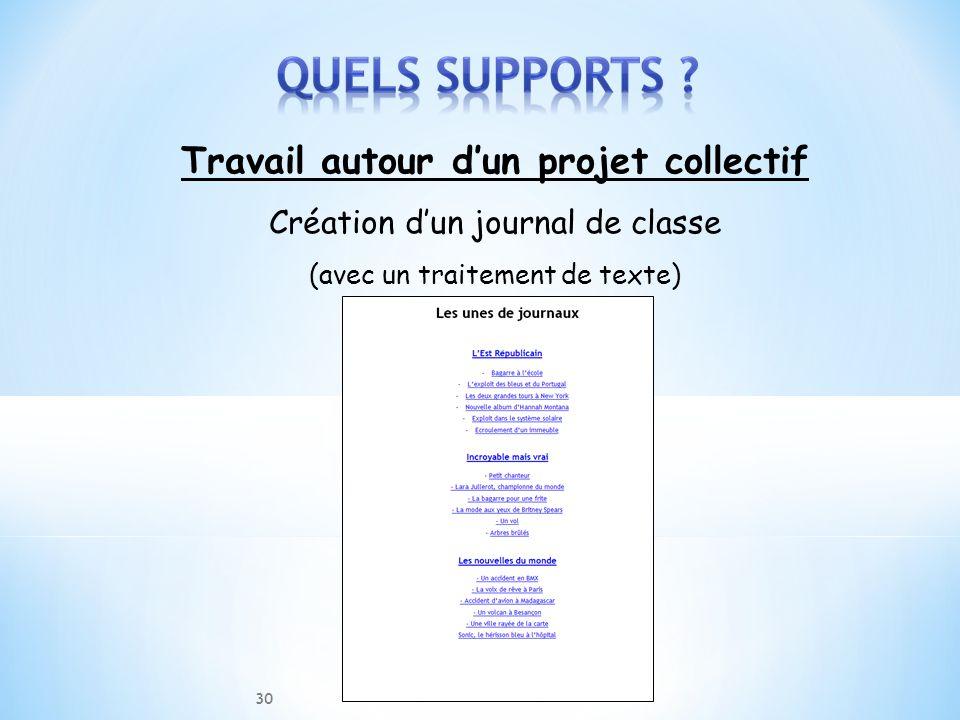 Travail autour dun projet collectif Création dun journal de classe (avec un traitement de texte) 30