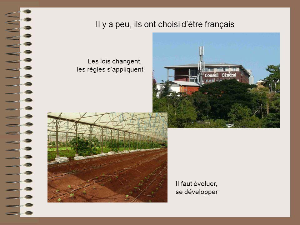 Il y a peu, ils ont choisi dêtre français Les lois changent, les règles sappliquent Il faut évoluer, se développer